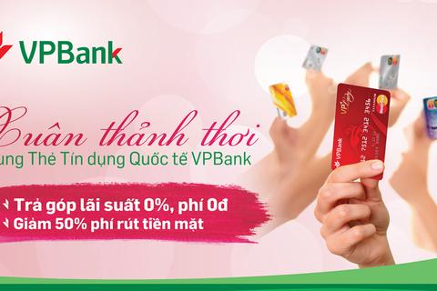 Đón Xuân thảnh thơi cùng thẻ tín dụng Quốc tế VPBank
