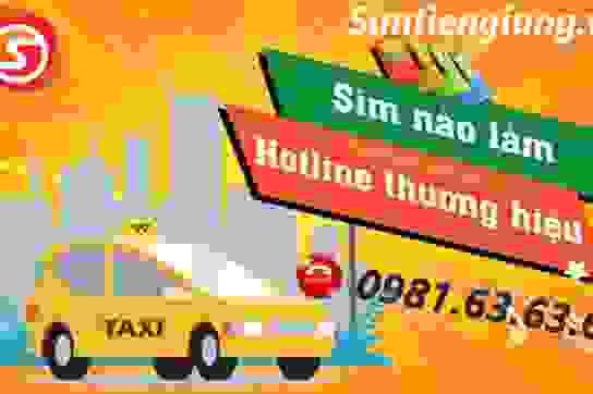 Hot top địa chỉ mua bán sim taxi số đẹp - Ưu đãi giá sốc - Đăng ký chính chủ