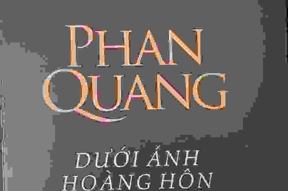 """""""Dưới ánh hoàng hôn"""" hiện lên một Phan Quang giữa đời văn, nghiệp báo"""
